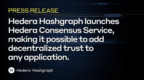 Hedera Hashgraph Launches Hedera Consensus Service Making It Possible To