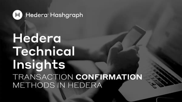 Transaction Confirmation Methods In Hedera